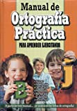 MANUAL DE ORTOGRAF�A PR�CTICA (Spanish Edition)