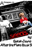 Seeds (After the Flare Book 3)
