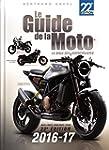 Le Guide de la Moto 2016-17 22e �dition