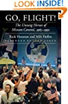 Go, Flight!: The Unsung Heroes of Mis...