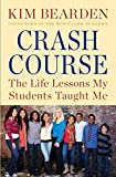 Crash Course: The Life Lessons My Students Taught Me (English and English Edition)