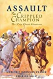 Assault: The Crippled Champion: The King Ranch Racehorse
