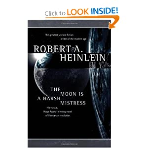 The Moon Is a Harsh Mistress by Robert Heinlein