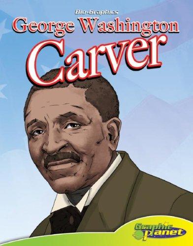 George Washington Carver (Bio-Graphics Set 2 (Graphic Planet))
