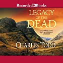 Legacy of the Dead: An Inspector Ian Rutledge Mystery (       UNABRIDGED) by Charles Todd Narrated by Samuel Gillies