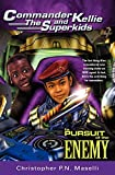 img - for Commander Kellie and the Superkids Vol. 4: In Pursuit of the Enemy book / textbook / text book