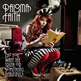PALOMA FAITH - DO YOU WANT THE TRUTH OR SOMETHING BEAUTIFUL? (RADIO EDIT)
