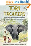 Torn Trousers: A True Story of Courag...