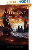 Return of the Crimson Guard: A Novel of the Malazan Empire (Novels of the Malazan Empire)