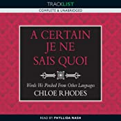 A Certain Je Ne Sais Quoi: Words We Pinched from Other Languages | [Chloe Rhodes]