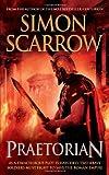 Simon Scarrow Praetorian (Roman Legion II)
