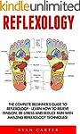 Reflexology: The Complete Beginner's...