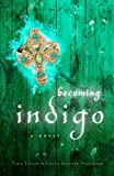 img - for Becoming Indigo book / textbook / text book