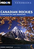 Moon Canadian Rockies: Including Banff and Jasper National Parks (Moon Handbooks)