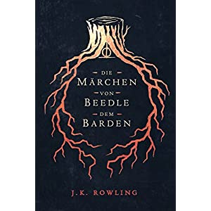 Die Märchen von Beedle dem Barden (Hogwarts Library books)