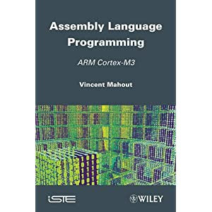 Assembly Language Programming: ARM Cortex-M3 (ISTE)