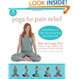 Yoga for Pain Relief: Simple Practices to Calm Your Mind and Heal Your Chronic Pain (The New Harbinger Whole-Body...