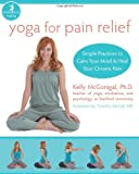 Yoga for Pain Relief: Simple Practices to Calm Your Mind & Heal Your Chronic Pain (Whole-Body Healing Series)