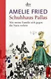 Schuhhaus Pallas: Wie meine Familie sich gegen die Nazis wehrte Unter Mitarbeit von Peter Probst (Reihe Hanser) title=