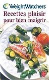 echange, troc Véronique Liégeois, Martine Barthassat, Josette Rieul, Weight Watchers International - Recettes plaisir pour bien maigrir