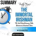 Timothy Egan's The Immortal Irishman: The Irish Revolutionary Who Became an American Hero | Summary |  Ant Hive Media