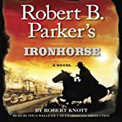 Robert B. Parker's Ironhorse | [Robert Knott]