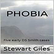 Phobia: Five Early DS Jason Smith Cases | Stewart Giles