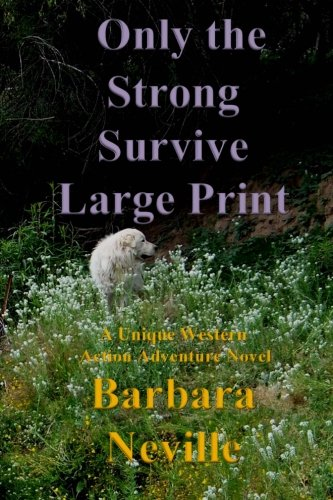 Only the Strong Survive Large Print: A unique western action adventure novel (Spirit Animal) (Volume 7)