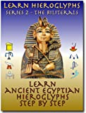 Learn Ancient Egyptian Hieroglyphs - Series 2 - Biliterals (Learn Hieroglyphs)