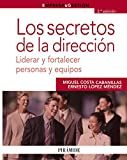 img - for Los secretos de la direcci n / The Secrets of Management: Liderar y fortalecer personas y equipos / Lead and strengthen individuals and teams (Empresa ... / Business and Management) (Spanish Edition) book / textbook / text book