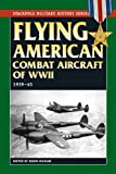 img - for Flying American Combat Aircraft of World War II: Vol.1, 1939-45 (Stackpole Military History Series) book / textbook / text book