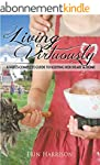 Living Virtuously: A Wife's Complete...