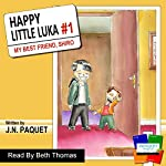 My Best Friend, Shiro: Happy Little Luka, Volume 1 | J N Paquet