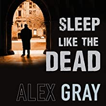 Sleep Like the Dead Audiobook by Alex Gray Narrated by Joe Dunlop