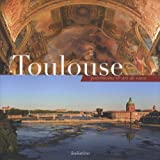 Toulouse : Patrimoine & art de vivre