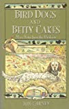 img - for Bird Dogs and Betty Cakes book / textbook / text book