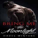 Bring Me the Moonlight | Hazel Winters