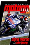 Scout's Guide to MotoGP 2016 (Scout's...