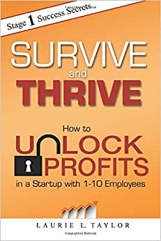 Survive And Thrive: How To Unlock Profits In A Startup With 1 - 10 Employees