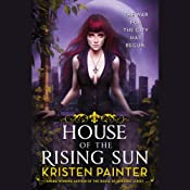 House of the Rising Sun: Crescent City, Book 1 | [Kristen Painter]