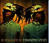 ENDANGERED SPECIES No Regular Play