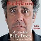When the Balls Drop Audiobook by Brad Garrett Narrated by Brad Garrett