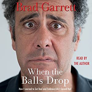 When the Balls Drop (       UNABRIDGED) by Brad Garrett Narrated by Brad Garrett