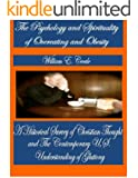 The Psychology and Spirituality of Overeating and Obesity: A Historical Survey of Christian Thought and The Contemporary U.S. Understanding of Gluttony