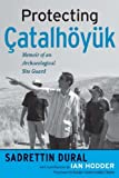 img - for Protecting  atalh y k: MEMOIR OF AN ARCHAEOLOGICAL SITE GUARD book / textbook / text book