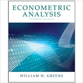 Econometric Analysis (7th Edition) written by William H. Greene