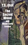 The Sacred Wood and Major Early Essays (Dover Books on Literature and Drama) [Paperback] [1997] T. S. Eliot