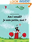 Am I small? Je suis petite, moi ?: Ch...