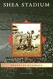 Shea Stadium (NY) (Images of Baseball)