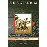 Shea Stadium (NY) (Images of Baseball) ~ Jason D. Antos